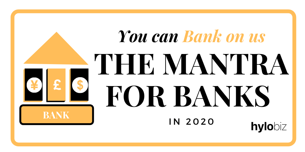 You can Bank on us - The Mantra for Banks in 2020