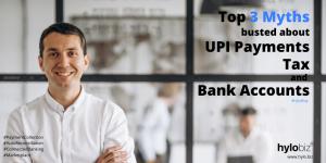 Myths of UPI Payment, Banking Transaction, tax and bank accounts