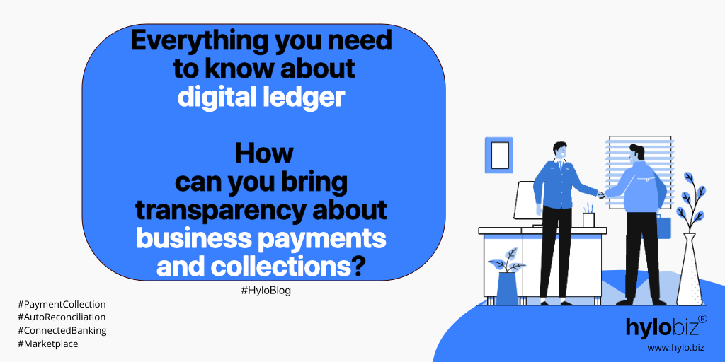 digital ledgers, transparency in business payments and collections,Ledger level collections